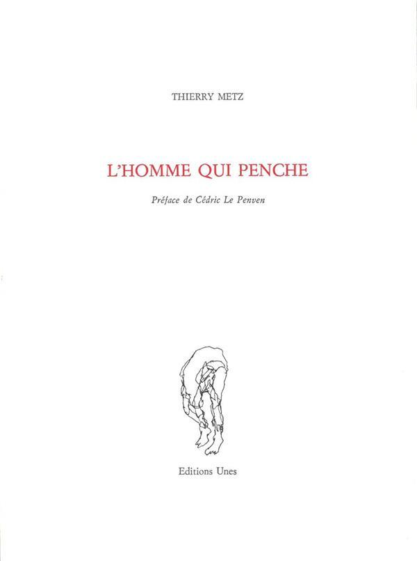 L'homme qui penche  - Thierry Metz