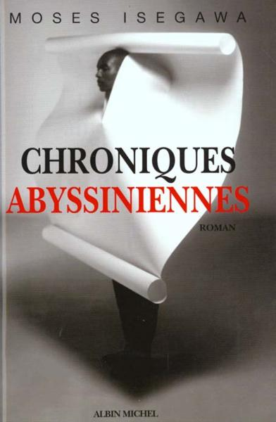 Chroniques abyssiniennes  - Moses Isegawa