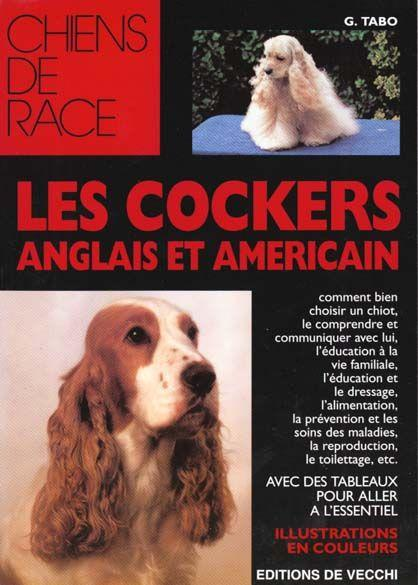 Les Cockers Anglais Et Americains  - Tabo