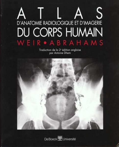 Livre atlas d 39 anatomie radiologique et d 39 imagerie du for Interieur du corps humain