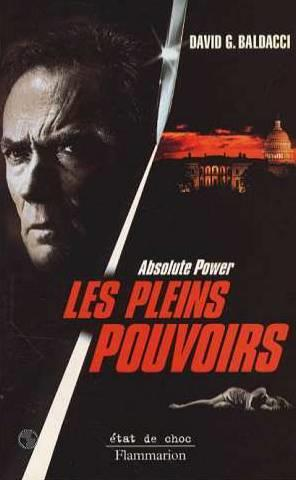 Les pleins pouvoirs (absolute power) couverture affiche film  - Baldacci David G.