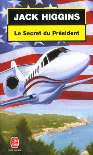 Le secret du president  - Jack Higgins