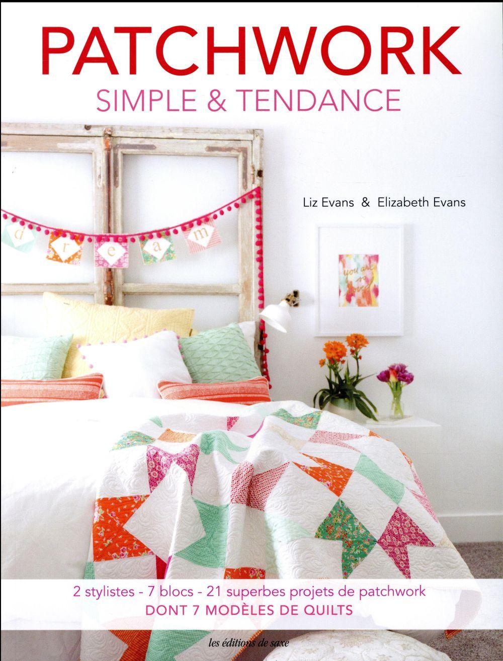 Patchwork ; simple & tendance  - Elizabeth Evans  - Liz Evans