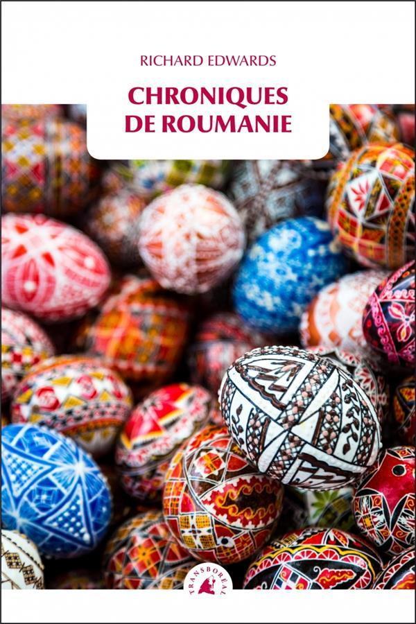Chroniques de Roumanie  - Richard Edwards