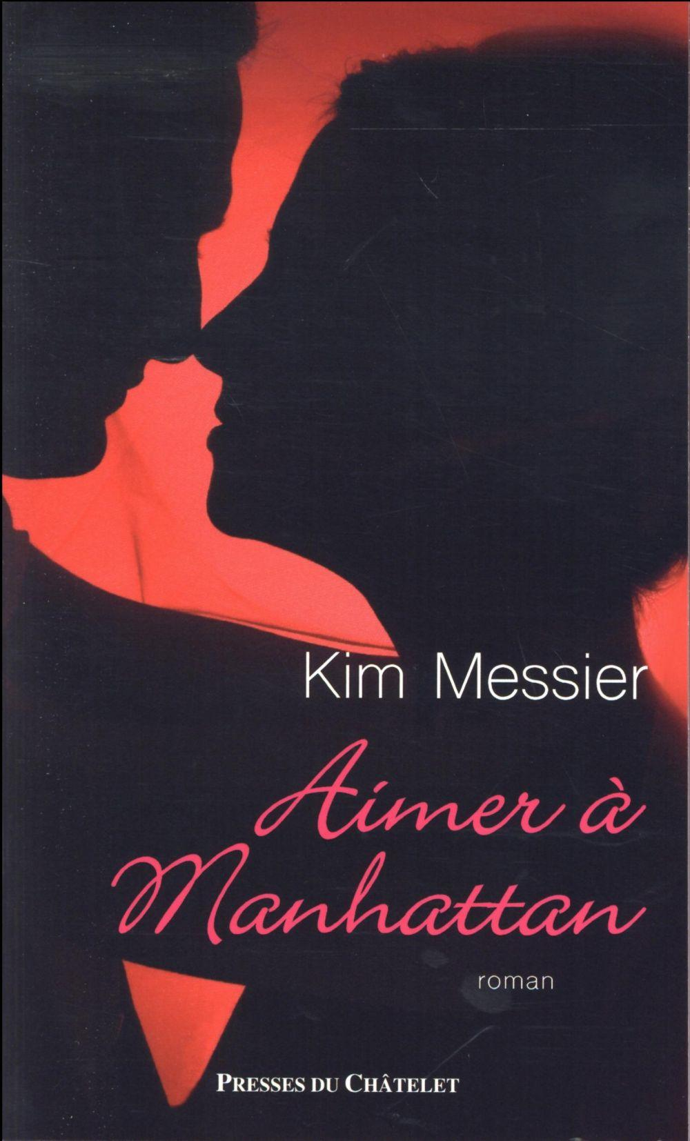 Aimer à Manhattan  - Kim Messier