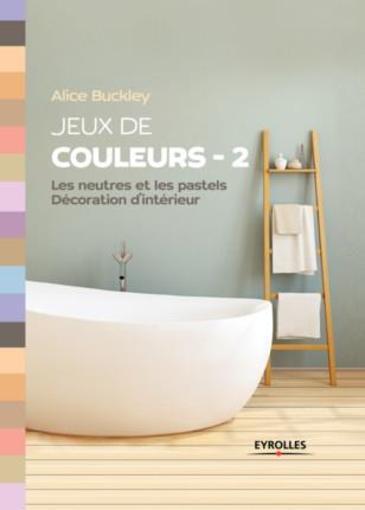 jeux de couleurs 2 les neutres et les pastels. Black Bedroom Furniture Sets. Home Design Ideas