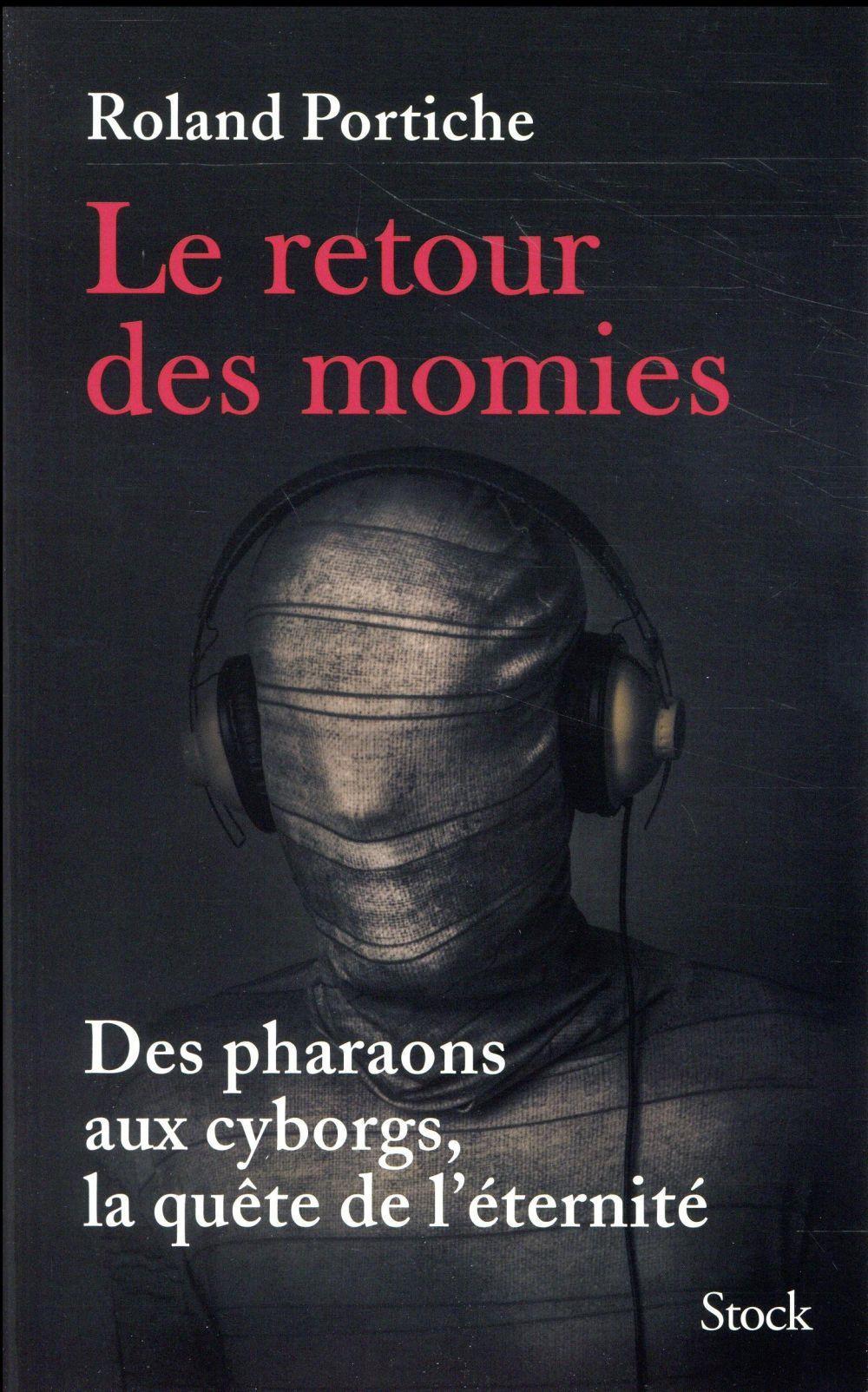 Le retour des momies des pharaons aux cyborgs la qu te - Aux portes de l eternite ...