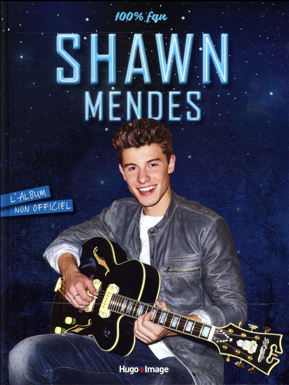 100% fan ; Shawn Mendes ; l'album non officiel  - Sandra Lebrun