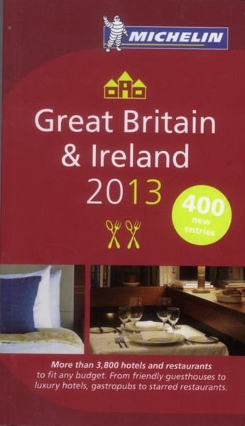 Great Britain & Ireland ; hotels & restaurants (édition 2013)  - Collectif Michelin