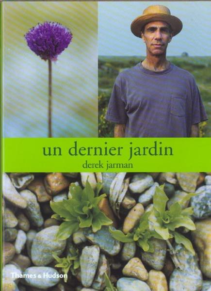 Livre un dernier jardin derek jarman acheter for Alexandre jardin dernier livre
