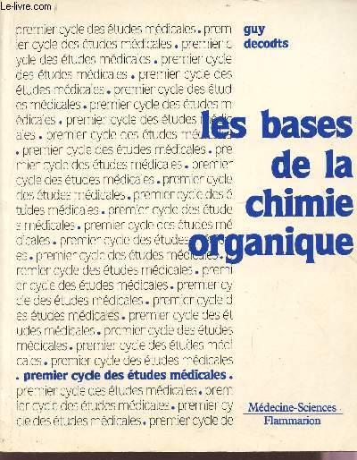 Bases de la chimie organique  - Guy Decodts