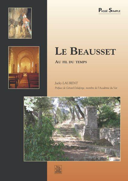 Le Beausset au fil du temps  - Jacky Laurent