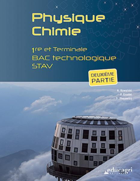 Physique chimie ; 1re et terminale ; bac technologique STAV (seconde partie)  - Sandra Thermeau  - Pierre Goudet  - Alain Kowalski