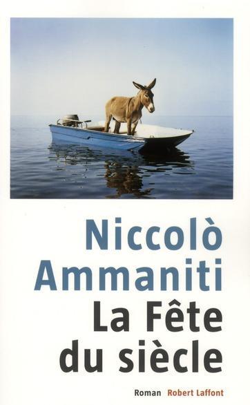 Niccolò Ammaniti - La Fête Du Siècle [MULTI]