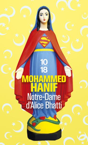 Notre Dame d'Alice Bhatti  - Mohammed Hanif