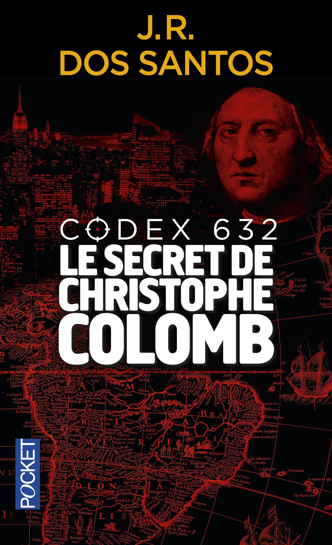 Codex 632 ; le secret de Christophe Colomb  - Jose Rodrigues Dos Santos