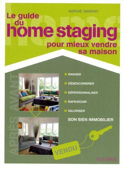 Livre le guide du home staging pour mieux vendre sa maison sarfati sophie - Comment mieux vendre sa maison ...
