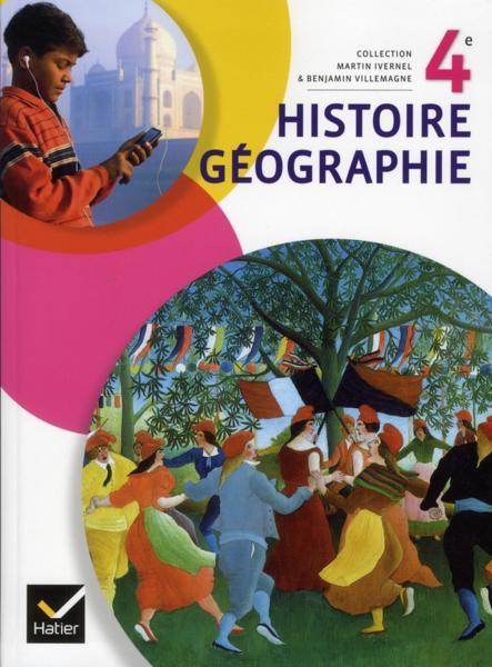 Livre - Histoire-géographie ; 4ème ; manuel de l'élève (édition 2011) - Ivernel, M; Carol, A