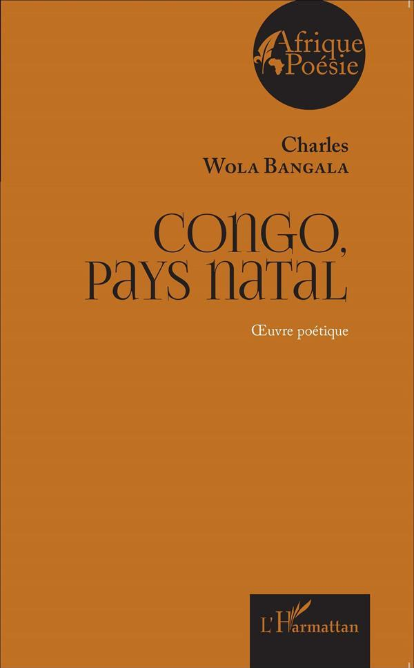 Vente Livre :                                    Congo pays natal  oeuvre poetique                                      - Charles Wola Bangala