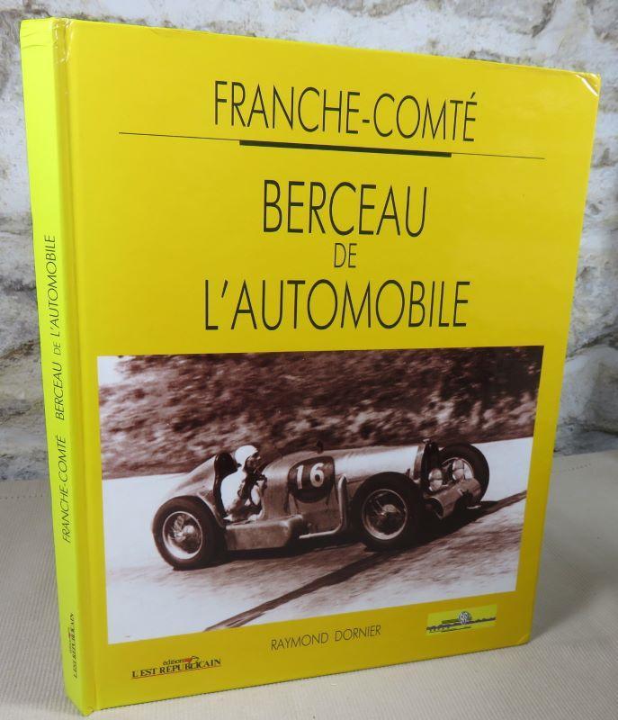 livre franche comt berceau de l 39 automobile dornier raymond acheter occasion. Black Bedroom Furniture Sets. Home Design Ideas