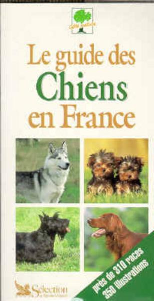 Le Guide Des Chiens En France  - Collectif