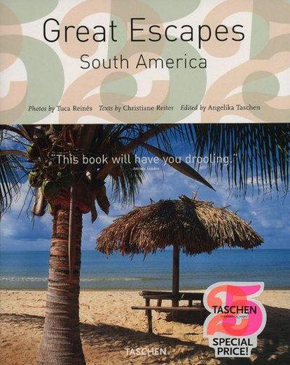 Great escapes ; South America  - Christiane Reiter