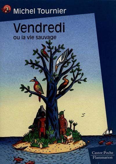 Vendredi Ou La Vie Sauvage De Michel Tournier Le Blog De
