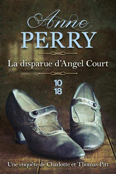 La disparue d'Angel Court  - Anne Perry