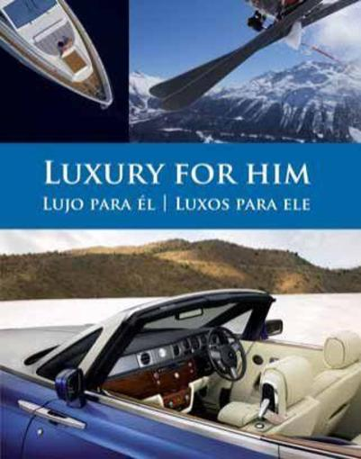 Luxury for Him ; Lujo para el ; luxos para ele  - Montse Borras  - Cristina Paredes