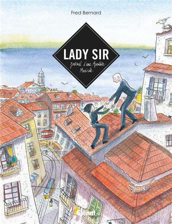 Lady Sir ; journal d'une aventure musicale  - Fred Bernard