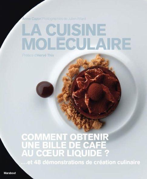 Livre la cuisine mol culaire anne cazor - La cuisine moleculaire ...