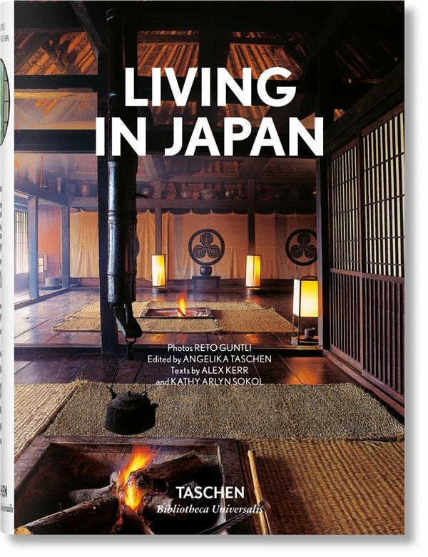 Living in Japan  - Collectif  - Reto Guntli  - Alex Kerr  - Kathy Arlyn Sokol  - Angelika Taschen