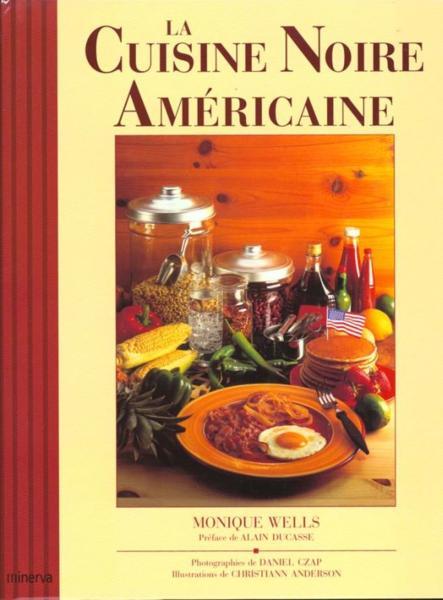 Livre la cuisine noire americaine monique y wells for La cuisine americaine