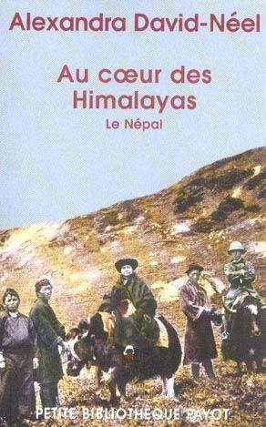Alexandra David-Néel, Au coeur des Himalayas - Le Népal - crédits : chapitre.com