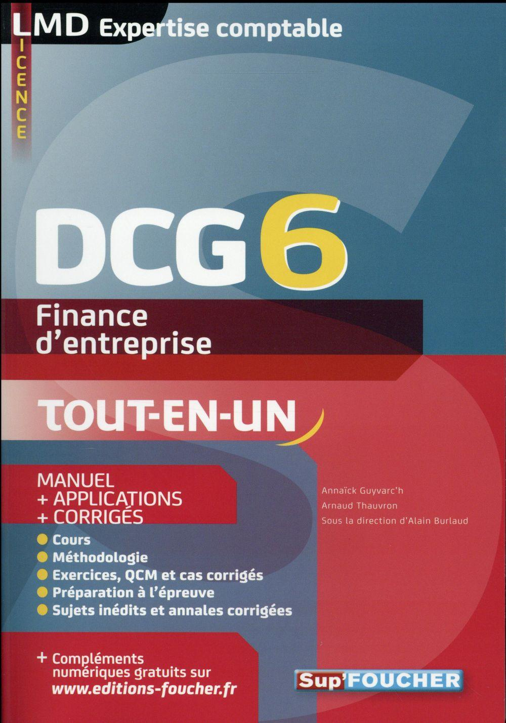 DCG 6 ; finance d'entreprise ; manuel et applications (7e édition)  - Annaick Guyvarc'H  - Arnaud Thauvron  - Alain Burlaud