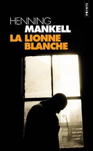 La lionne blanche d' Henning Mankell dans Roman policier 6540621_1286371