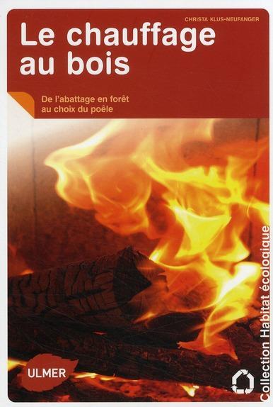 Le Chauffage Au Bois - Le chauffage au bois Klus Neufanger Christa Occasion Livre