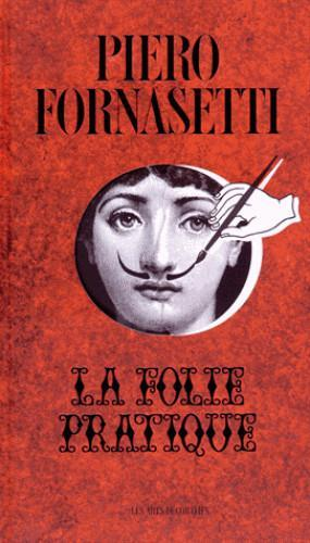 Vente  Fornasetti ; la folie pratique  - Collectif