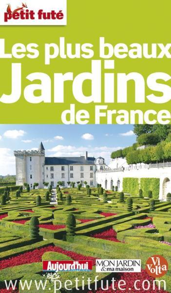 Livre les plus beaux jardins de france dition 2012 collectif petit fute - Les plus beaux jardins de france ...