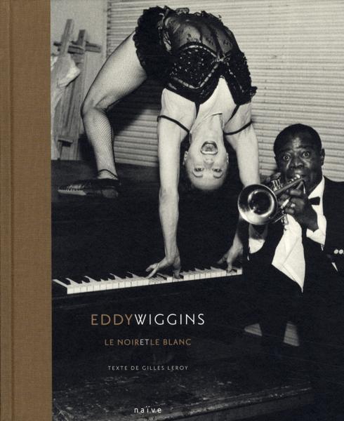 Livre eddy wiggins le noir et le blanc gilles leroy for Le noir et le blanc