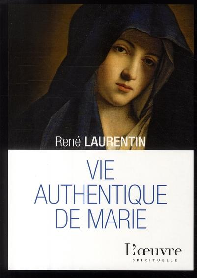 Vie authentique de Marie  - René Laurentin