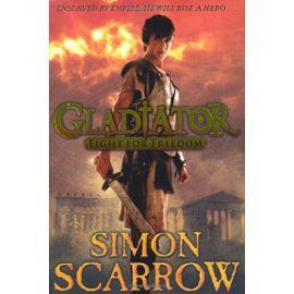Gladiator: Fight For Freedom  - Simon Scarrow