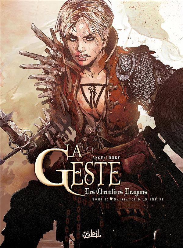 La geste des chevaliers dragons t.20 ; naissance d'un empire  - Ange  - Looky