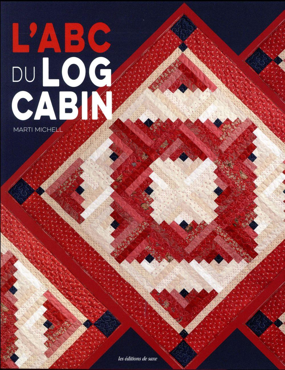 L'ABC du log cabin  - Michell Marti