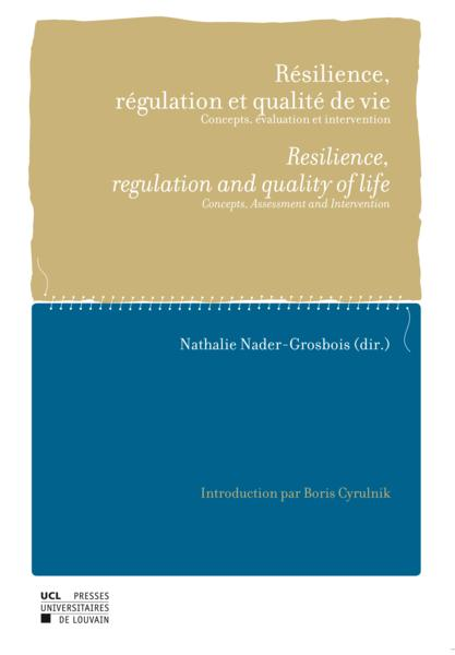 Résilience, régulation et qualité de vie / resilience, regulation and quality of life  - Nader-Grosbois