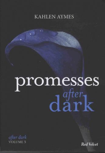 Vente  After dark T.3 ; promesses after dark  - Kahlen Aymes