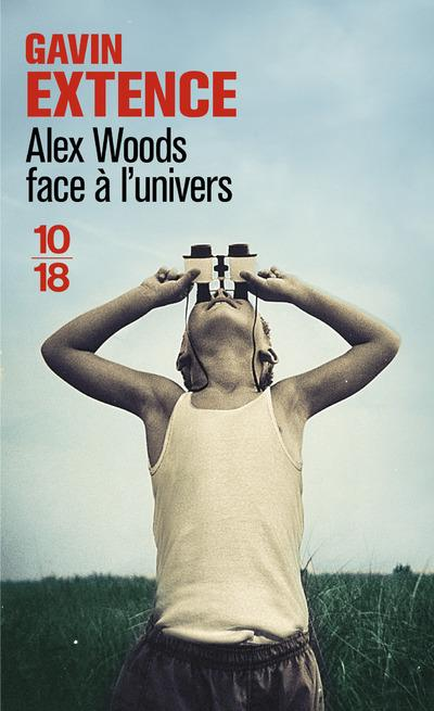 Alex Woods face à l'univers  - Gavin Extence