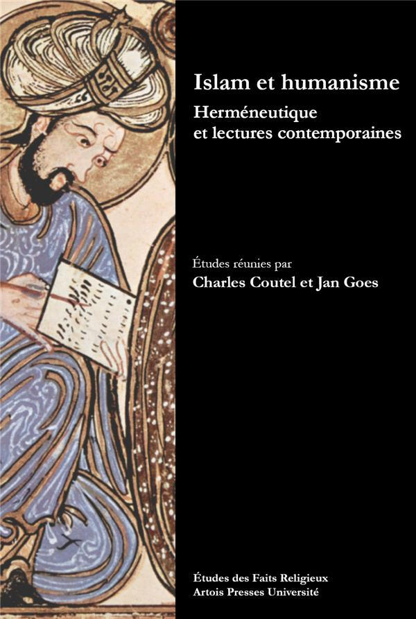 Vente  Islam et humanisme ; hermeneutique et lectures contemporaines  - Charles Coutel  - Jan Goes