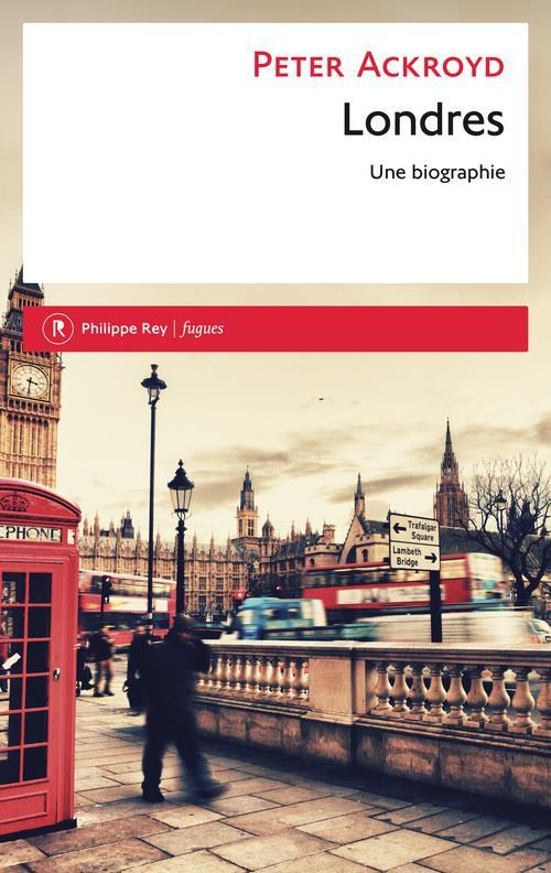 Londres ; une biographie  - Peter Ackroyd