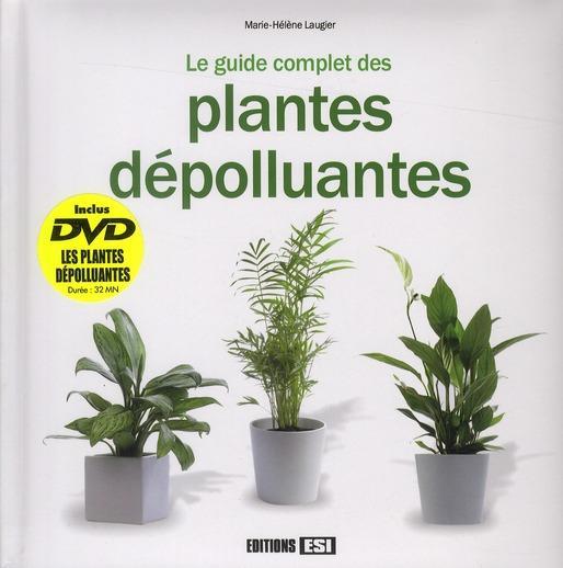 Livre guide complet des plantes d polluantes marie for Acheter des plantes